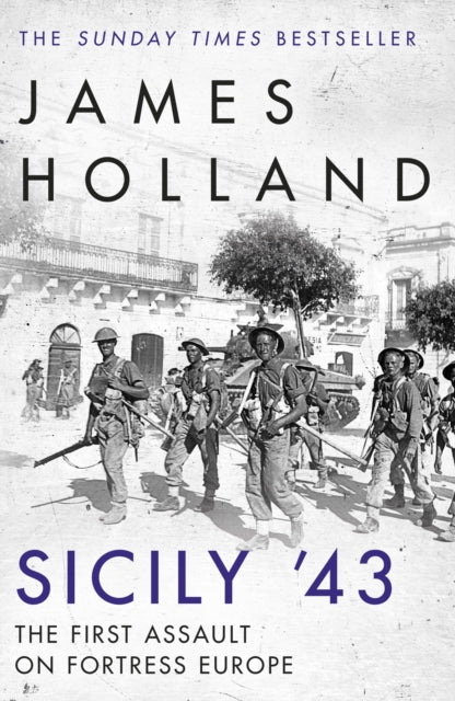 Sicily '43 : The First Assault on Fortress Europe