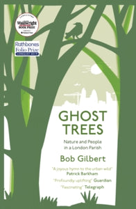 Ghost Trees : Nature and People in a London Parish
