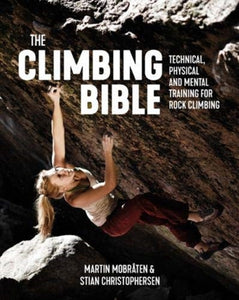 The Climbing Bible : Technical, physical and mental training for rock climbing