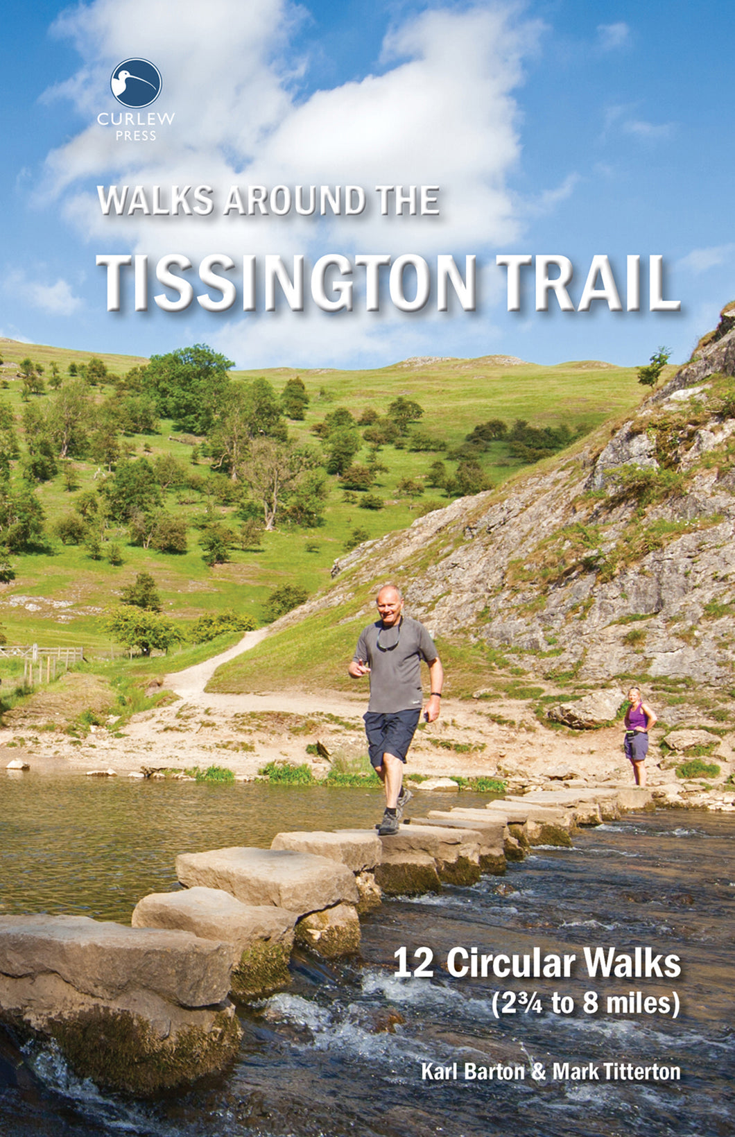 Walks Around the Tissington Trail : 12 Circular Walks