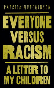 Everyone Versus Racism : A Letter to My Children