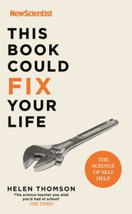This Book Could Fix Your Life : The Science of Self Help