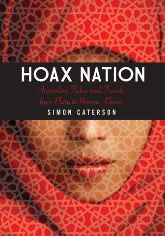 Hoax Nation: Australian Fakes and Frauds from Plato to Norma Khouri