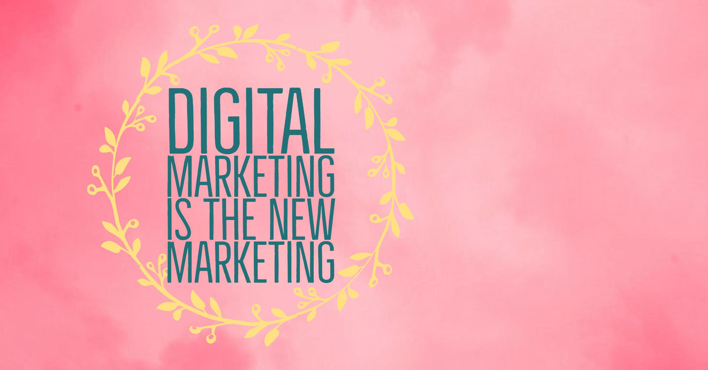 Digital Marketing is the New Marketing