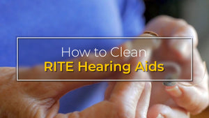 How To Clean RITE Hearing Aid