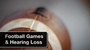 Football Games & Hearing Loss Version 2