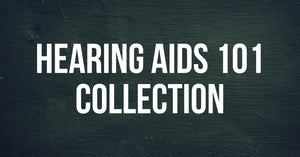 Hearing Aids 101 Collection