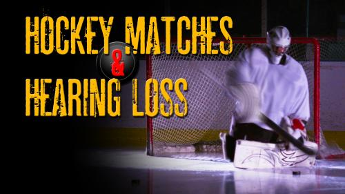 Hockey Matches and Hearing Loss Version 2