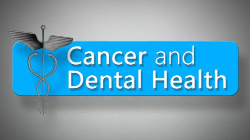Cancer and Dental Health