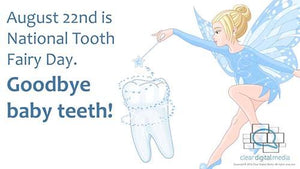 National Tooth Fairy Day - August