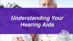 Understanding Your Hearing Aids 1 Version 1