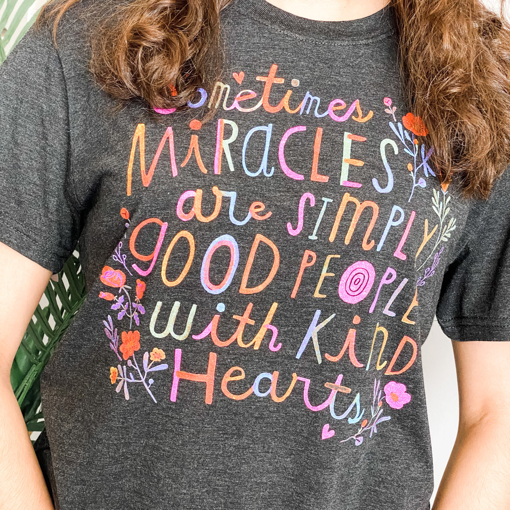 Sometimes Miracles Tee