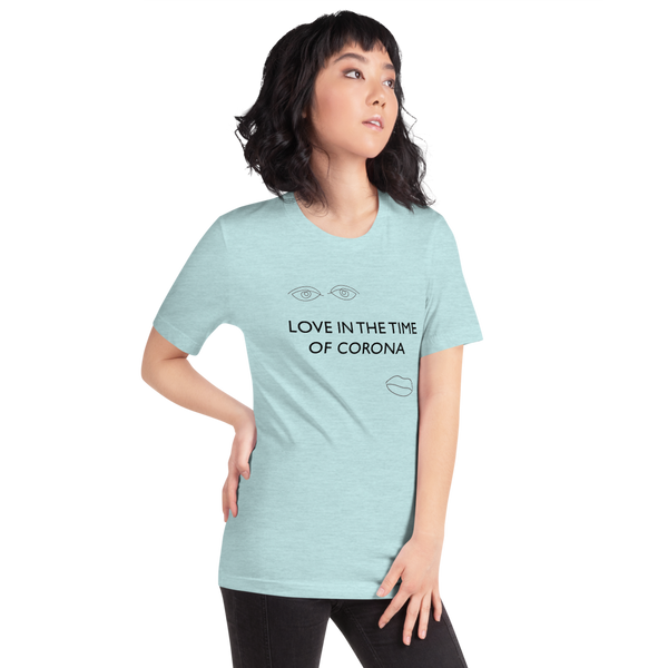 Love in the Time of Corona -- Short-Sleeve Unisex T-Shirt -- light colors