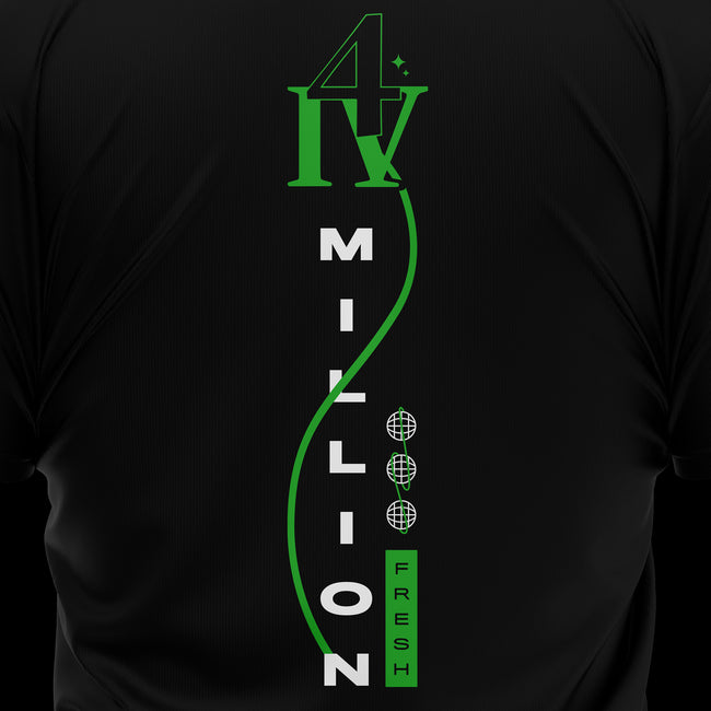 FRESH 4 MILLION SHIRT - BLACK