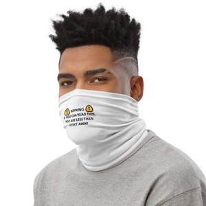 Humorous Neck Gaiter - You're Too Close!
