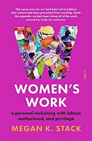 Women's Work by Megan Stack
