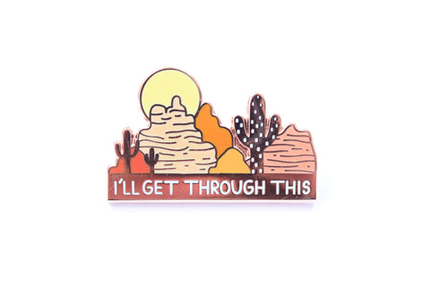I'll Get Through This Enamel Pin