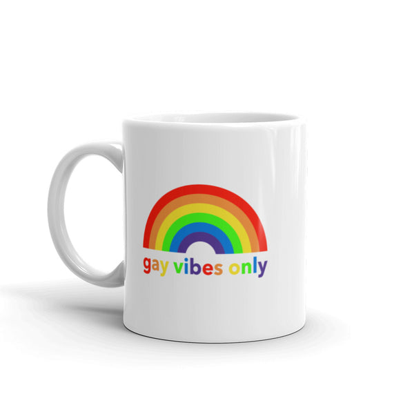 Gay Vibes Only Mug