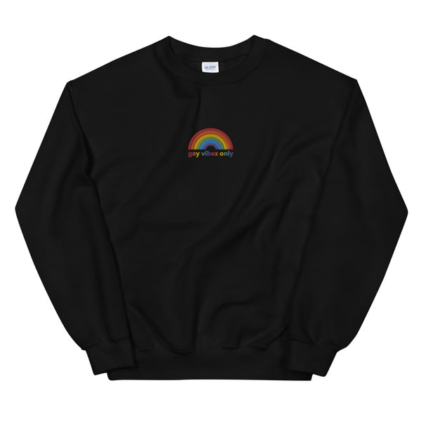 Gay Vibes Only Embroidered Sweatshirt