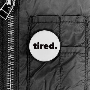 Tired Button