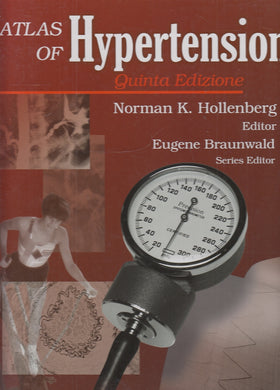 LQ- ATLAS OF HYPERTENSION - HOLLENBERG - BRAUNWALD- LUSOFARMACO-- 2007- C- YFS703