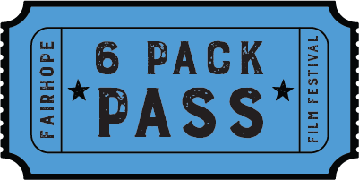 6-Pack Film Pass Fairhope Film Festival