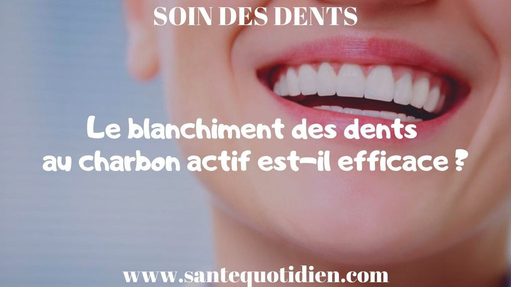 Le blanchiment des dents au charbon actif est-il efficace ?