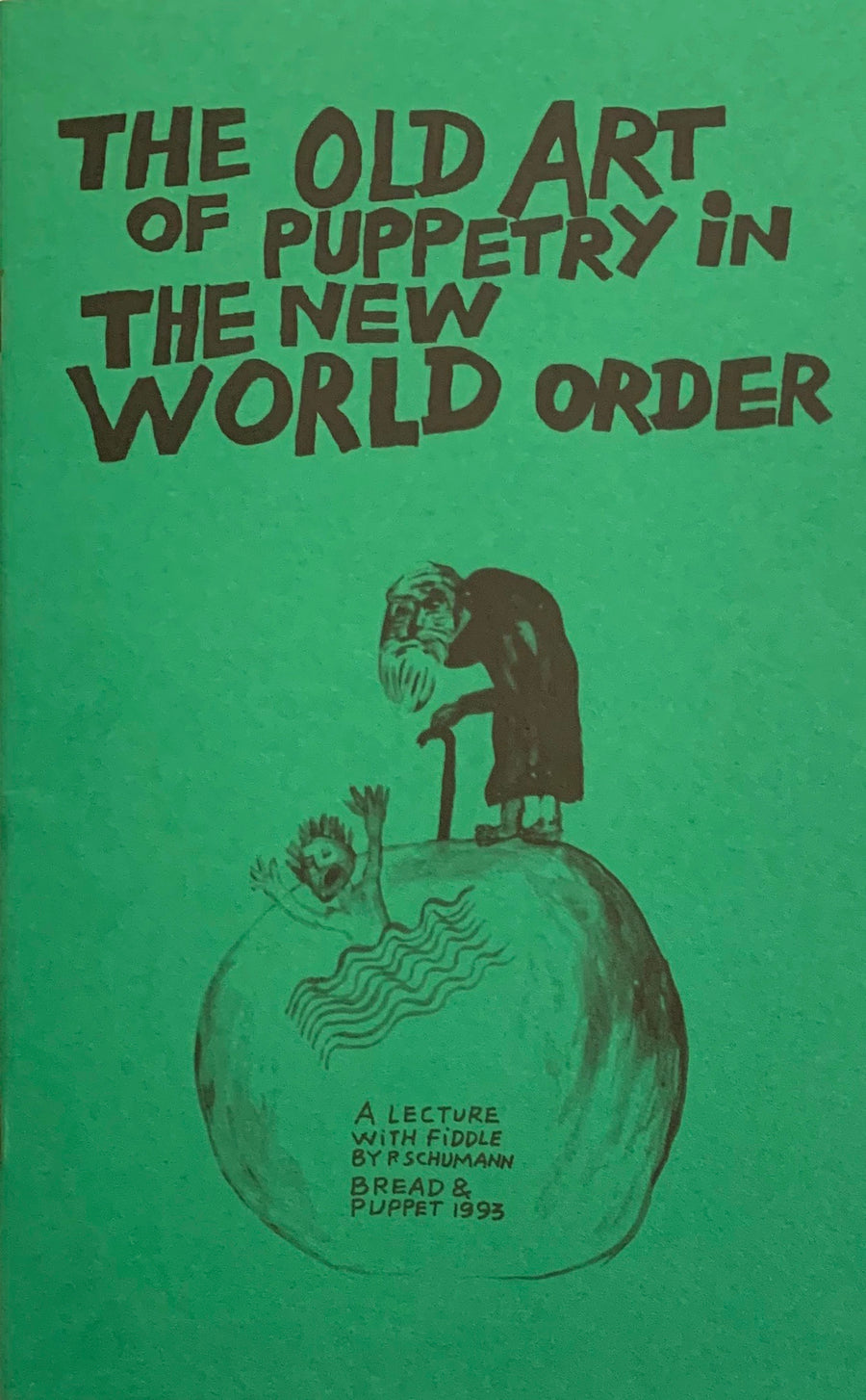 The Old Art of Puppetry in the New World Order: A Lecture with Fiddle