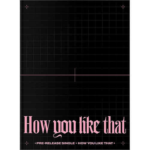 BLACKPINK | 블랙핑크 | Single Album : HOW YOU LIKE THAT [SPECIAL EDITION]