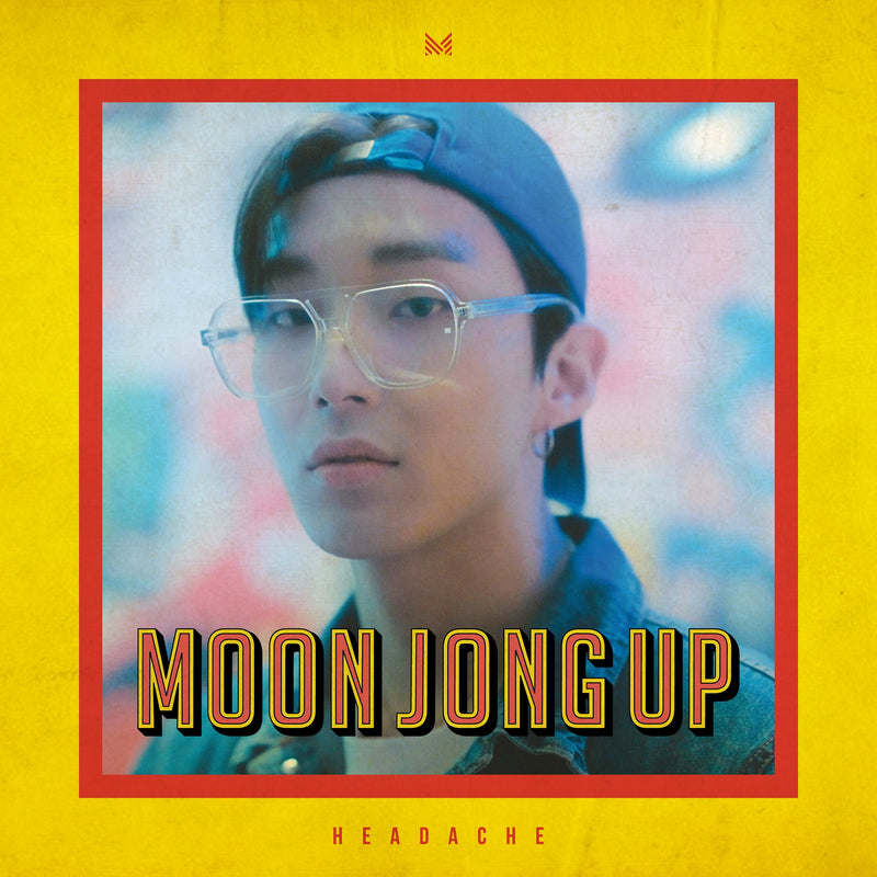 MOON JONG UP | 문종업 | Single Album : HEADACHE
