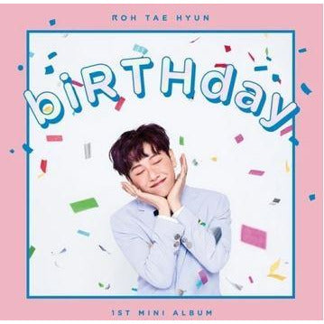 ROH TAE HYUN | 노태현 | 1st Mini Album : BIRTHDAY