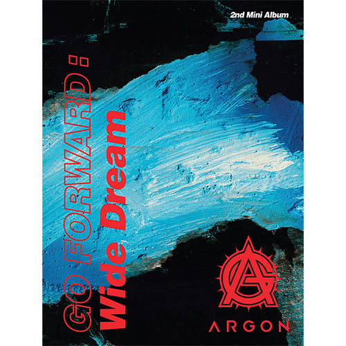 Argon | 아르곤 | 2nd Mini Album : Go Forward : Wide Dream