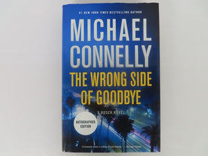The Wrong Side of Goodbye by Michael Connelly (2016) Signed