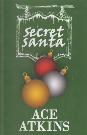 Secret Santa by Ace Atkins (2015) A Holiday Gift Compliments of the Mysterious Bookshop