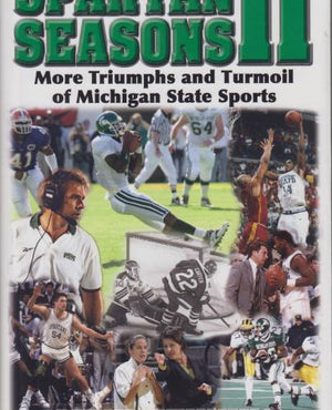 Spartan Seasons II: More Triumphs and Turmoil of Michigan State Sports by Lynn Henning (2006)