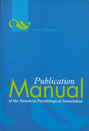 Publication Manual of the American Psychological Association, 6th Edition (2010)