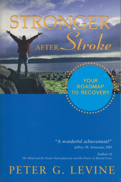 Stronger After Stroke: Your Roadmap to Recovery by Peter G. Levine (2009)