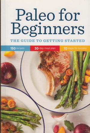 Paleo for Beginners: The Guide to Getting Started (2013)