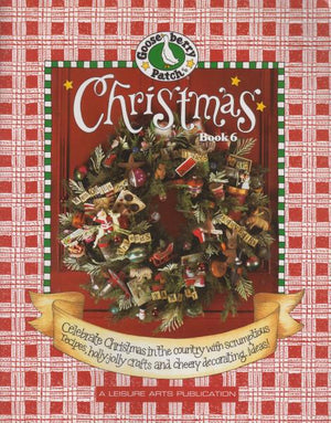 Gooseberry Patch Christmas: Book 6: Celebrate Christmas in the Country with Scrumptious Recipes, Holly Jolly Crafts, and Cheery Decorating Ideas! by Leisure Arts (2004)