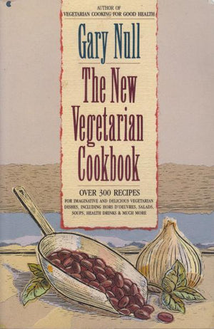 The New Vegetarian Cookbook by Gary Null (1980)