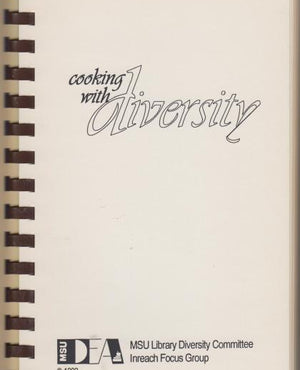 Cooking with Diversity by MSU Library Diversity Committee Inreach Focus Group (1992)