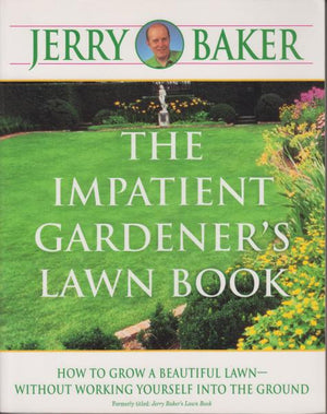 The Impatient Gardener's Lawn Book by Jerry Baker (1987)