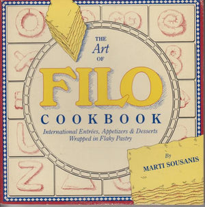 The Art of Filo Cookbook by Marti Sousanis (1983)