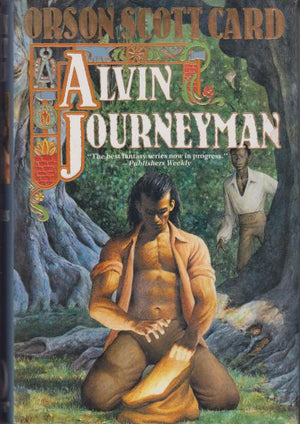 Alvin Journeyman: Tales of the Alvin Maker IV by Orson Scott Card (1995) First Edition/First Printing