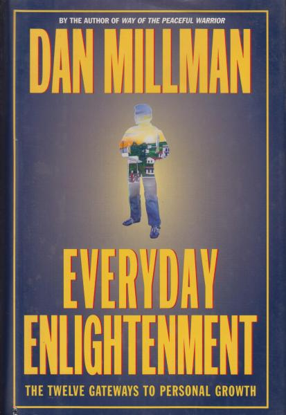 Everyday Enlightenment: The Twelve Gateways to Personal Growth by Dan Millman (1998)