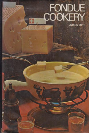 Fondue Cookery by Alison Burt (1971)