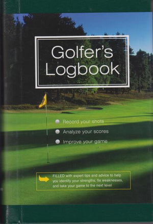 Golfer's Logbook: Record Your Shots, Analyze Your Scores, Improve Your Game by Lee Pearce (2008)
