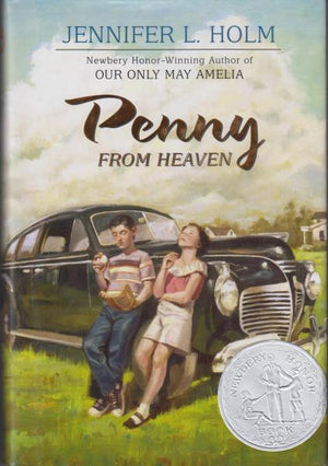 Penny From Heaven by Jennifer L Holm (2006) [Newbery Award Honor Book]