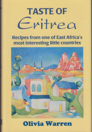 Taste of Eritrea: Recipes from One of East Africa's Most Interesting Little Countries by Oliva Warren (2000)