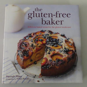 The Gluten-Free Baker: Delicious Baked Treats for the Gluten Intolerant by Hannah Miles (2011)